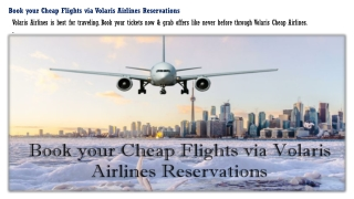 Book your Cheap Flights via Volaris Airlines Reservations