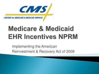 Medicare & Medicaid  EHR Incentives NPRM