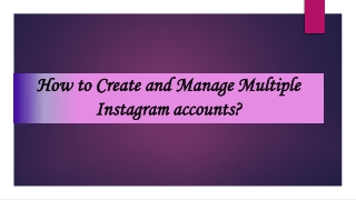 How to create and manage multiple accounts on an Instagram app?