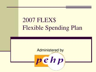 2007 FLEX$ Flexible Spending Plan