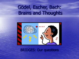 G ö del, Escher, Bach:  Brains and Thoughts