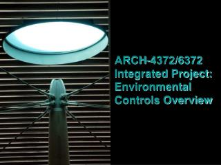 ARCH-4372/6372 Integrated Project: Environmental Controls Overview