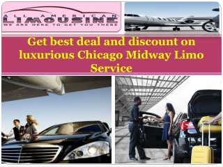 Get best deal and discount on luxurious Chicago Midway Limo Service