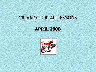 CALVARY GUITAR LESSONS APRIL 2008