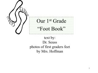 text by:  Dr. Seuss photos of first graders feet by Mrs. Hoffman