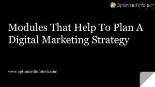 Modules That Help To Plan A Digital Marketing Strategy- By Optimized Infotech
