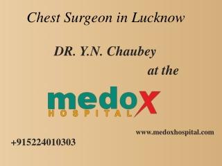 Best Chest Surgeon in Lucknow | Medox Hospital Lucknow