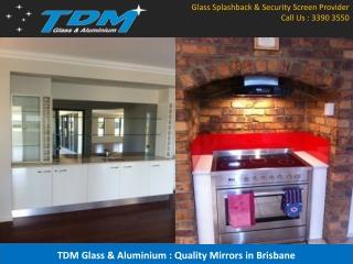 TDM Glass & Aluminium : Quality Mirrors in Brisbane