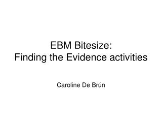 EBM Bitesize: Finding the Evidence activities