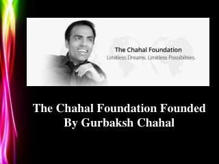 "Gurbaksh Chahal:Founder of ""The Chahal Foundation"""