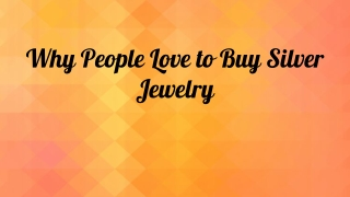 Know Why Silver Jewelry Is Everyone's First Choice - Silver Jewelry Doctor.