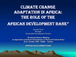 Climate Change  Adaptation in Africa:  the Role of the  African Development Bank""