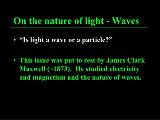 On the nature of light - Waves
