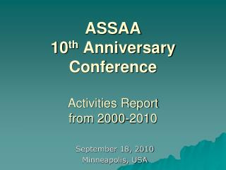 ASSAA 10 th Anniversary Conference Activities Report from 2000-2010