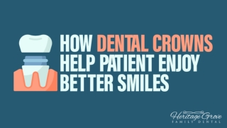 How Dental Crowns Help Patient Enjoy Better Smiles