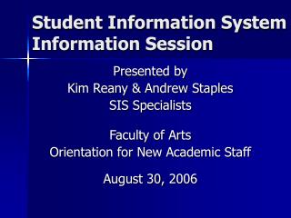 Student Information System  Information Session