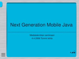Next Generation Mobile Java