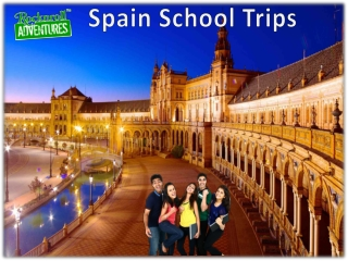 Make Memorable your Spain School Trips with RocknRoll Adventures