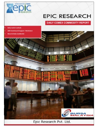 Epic Research Malaysia Daily Comex Commodity Report 13 March 2019