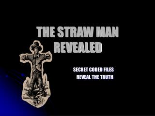 THE STRAW MAN REVEALED