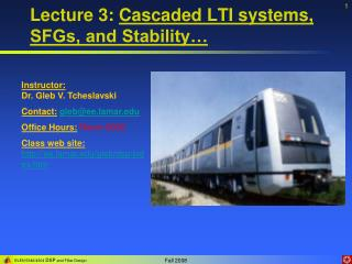 Lecture 3: Cascaded LTI systems, SFGs, and Stability…