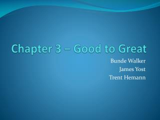 Chapter 3 – Good to Great