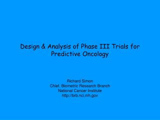 Design  Analysis of Phase III Trials for Predictive Oncology