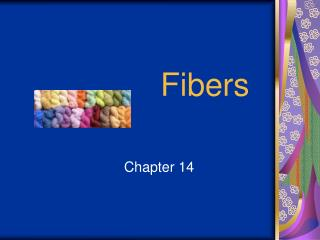 Fibers Chapter 14 Fibers are the basic unit of all textiles
