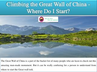 Climbing the Great Wall of China - Where Do I Start?