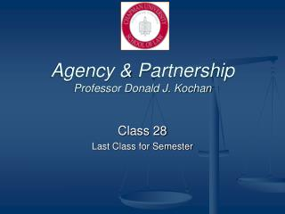 Agency & Partnership Professor Donald J. Kochan