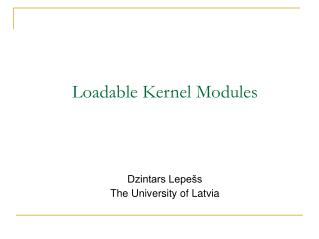 Loadable Kernel Modules