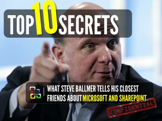 Top 10 Things Steve Ballmer tells his Closest Friends about Microsoft's SharePoint