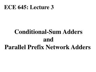 Conditional-Sum Adders and Parallel Prefix Network Adders