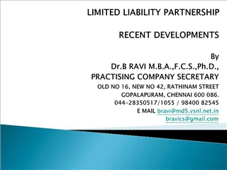 LIMITED LIABILITY PARTNERSHIP  RECENT DEVELOPMENTS   By Dr.B RAVI M.B.A.,F.C.S.,Ph.D., PRACTISING COMPANY SECRETARY OLD