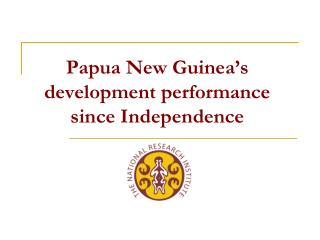 Papua New Guinea's development performance since Independence