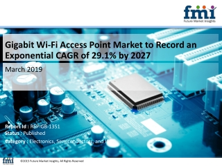 Gigabit Wi-Fi Access Point Market to Rear Excessive Growth at US$ 3,717.4 Mn During 2017-2027