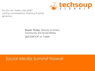 Twitter 201: So you can tweet; now what? From Social media summit, Hawaii