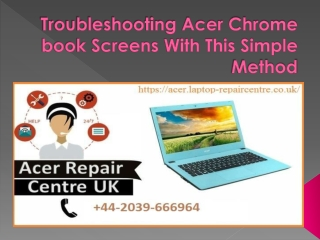 Troubleshooting Acer Chrome book Screens With This Simple Method
