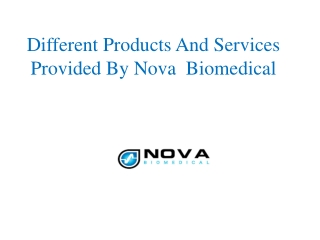 Different Products And Services Provided By Nova Biomedical