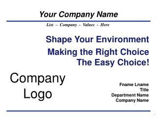 Shape Your Environment Making the Right Choice The Easy Choice