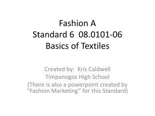 Fashion A Standard 6 08.0101-06 Basics of Textiles