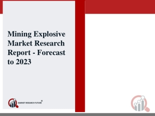 Global Mining Explosive Market is projected to reach USD 12,729.4 Million by 2023 with 6.38% CAGR during review period o