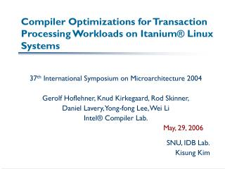Compiler Optimizations for Transaction Processing Workloads on Itanium  Linux Systems