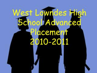 West Lowndes High School Advanced Placement 2010-2011