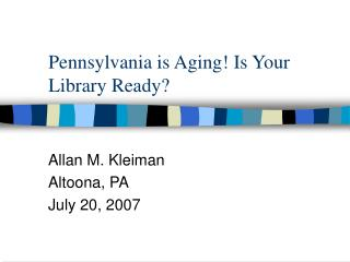 Pennsylvania is Aging! Is Your Library Ready?