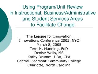 Using Program/Unit Review  in Instructional, Business/Administrative and Student Services Areas  to Facilitate Change