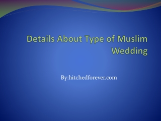 Details About Type of Muslim Wedding