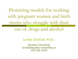Promising models for working with pregnant women and birth moms who struggle with their use of drugs and alcohol