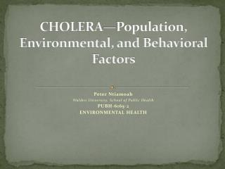 CHOLERA—Population, Environmental, and Behavioral Factors
