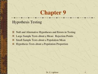 Hypothesis Testing  Null and Alternative Hypotheses and Errors in Testing Large Sample Tests about a Mean:  Rejection Po